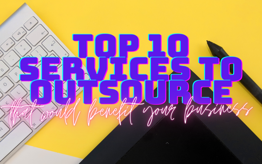 Top 10 Services to Outsource